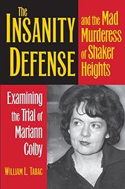 THE INSANITY DEFENSE AND THE MAD MURDERESS OF SHAKER HEIGHTS by William L. Tabac