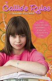 CALLIE'S RULES by Naomi Zucker