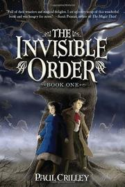 THE INVISIBLE ORDER by Paul Crilley