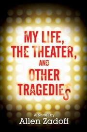 Book Cover for MY LIFE, THE THEATER, AND OTHER TRAGEDIES
