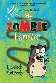 MY ZOMBIE HAMSTER by Havelock McCreely