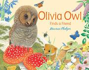 OLIVIA OWL FINDS A FRIEND by Maurice Pledger