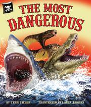 THE MOST DANGEROUS by Terri Fields