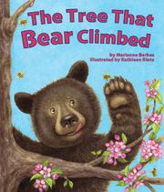 THE TREE THAT BEAR CLIMBED by Marianne Berkes