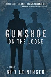 GUMSHOE ON THE LOOSE by Robert Leininger