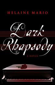 DARK RHAPSODY by Helaine Mario
