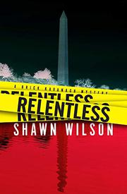 RELENTLESS by Shawn Wilson