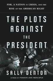 THE PLOTS AGAINST THE PRESIDENT by Sally Denton