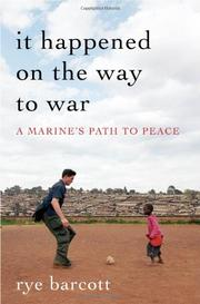 IT HAPPENED ON THE WAY TO WAR by Rye Barcott