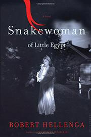 SNAKEWOMAN OF LITTLE EGYPT by Robert Hellenga