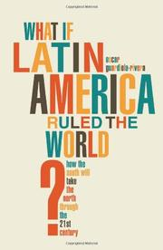Cover art for WHAT IF LATIN AMERICA RULED THE WORLD?