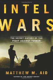 INTEL WARS by Matthew M.  Aid