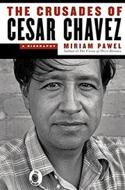 THE CRUSADES OF CESAR CHAVEZ by Miriam Pawel