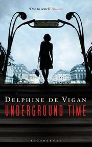 UNDERGROUND TIME by Delphine de Vigan