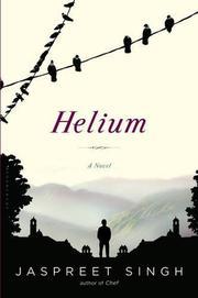 HELIUM by Jaspreet Singh