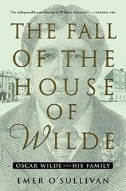 THE FALL OF THE HOUSE OF WILDE by Emer O'Sullivan
