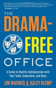 THE DRAMA-FREE OFFICE by Jim Warner
