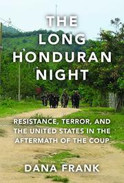 THE LONG HONDURAN NIGHT by Dana Frank