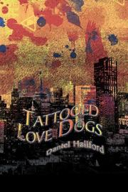 TATTOOED LOVE DOGS by Daniel Hallford