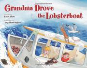 GRANDMA DROVE THE LOBSTERBOAT by Katie Clark