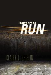 NOWHERE TO RUN by Claire J. Griffin