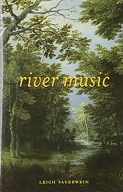 RIVER MUSIC by Leigh Sauerwein