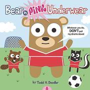 BEAR IN PINK UNDERWEAR by Todd H.  Doodler