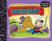 Cover art for THE TOTALLY AWESOME EPIC QUEST OF THE BRAVE BOY KNIGHT
