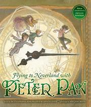 FLYING TO NEVERLAND WITH PETER PAN by Betty Comden
