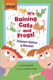 IT'S RAINING CATS AND FROGS / ¡LLUEVE GATOS Y RANAS! by Harriet Ziefert