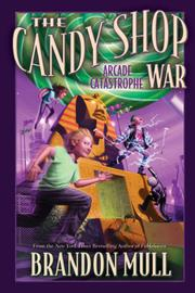 ARCADE CATASTROPHE by Brandon Mull