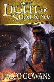 A TALE OF LIGHT AND SHADOW by Jacob Gowans