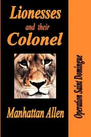LIONESSES AND THEIR COLONEL by Manhattan Allen