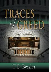 TRACES OF GREED by T.D. Bessler