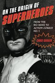 ON THE ORIGIN OF SUPERHEROES by Chris Gavaler