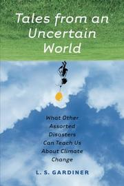 TALES FROM AN UNCERTAIN WORLD by L.S. Gardiner