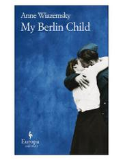 Cover art for MY BERLIN CHILD