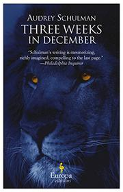THREE WEEKS IN DECEMBER by Audrey Schulman