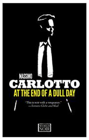AT THE END OF A DULL DAY by Massimo Carlotto