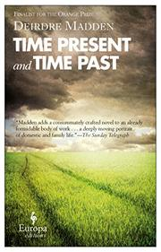 TIME PRESENT AND TIME PAST by Deirdre Madden