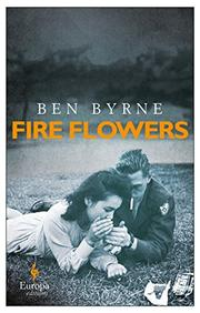 FIRE FLOWERS by Ben Byrne