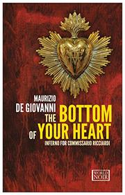 THE BOTTOM OF YOUR HEART by Maurizio de Giovanni