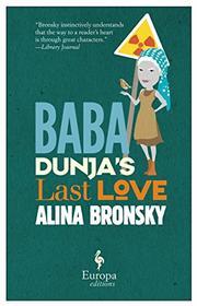 BABA DUNJA'S LAST LOVE by Alina Bronsky