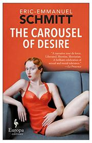 THE CAROUSEL OF DESIRE by Eric-Emmanuel Schmitt