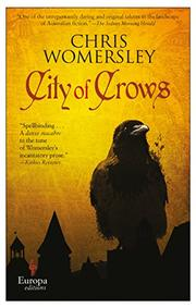 CITY OF CROWS by Chris Womersley