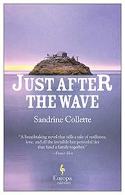 JUST AFTER THE WAVE by Sandrine Collette