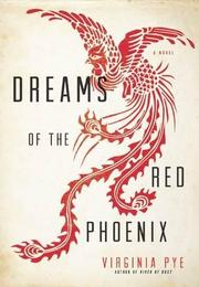 DREAMS OF THE RED PHOENIX by Virginia Pye