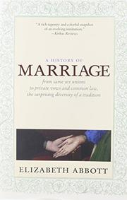 A HISTORY OF MARRIAGE by Elizabeth Abbott