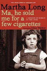 MA, HE SOLD ME FOR A FEW CIGARETTES by Martha Long