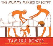 THE MUMMY MAKERS OF EGYPT by Tamara Bower